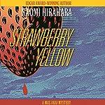 Strawberry Yellow | Naomi Hirahara