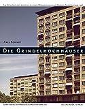 Die Grindelhochhäuser. Eine Sozialgeschichte der ersten deutschen Wohnhochhausanlage Hamburg-Grindelberg 1945-1956. Buch mit DVD (Schriftenreihe des Hamburgischen Architekturarchivs)