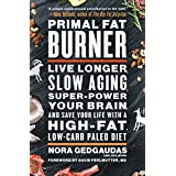 Ursprünglich Fat Burner: Live Longer, Slow Aging, Super-Power Your Brain, and Save Your Life with a High-Fat, Low-Carb Paleo Diet