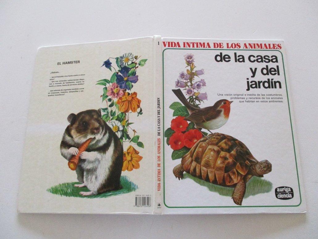 Vida intima de los animales de la casa y del jardin: Amazon.es: RINALDO D. DAMI: Libros