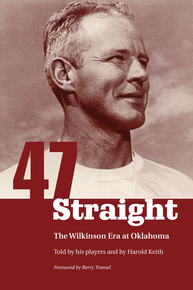 Download Forty-seven Straight: The Wilkinson Era at Oklahoma ebook