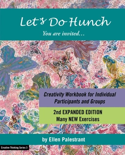 Let's Do Hunch: Creativity Workbook for Individual Participants and Groups (Creative Thinking Series)