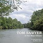 Tom Sawyer: A One-Hour Classic Hörbuch von Mark Twain Gesprochen von: Steve Cook