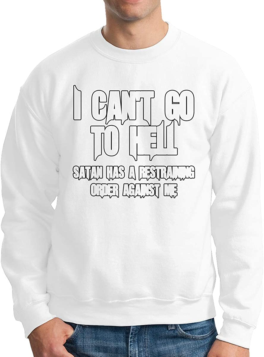Dayawan I Cant Go to Hell,Has A Restraining Order Against Me Pullovers Sweatshirt Mens Crew Neck Sweater