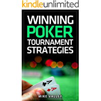 Winning Poker Tournament Strategies