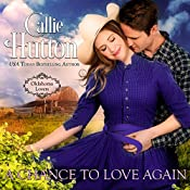 A Chance to Love Again: Oklahoma Lovers Series, Book 3 | Callie Hutton