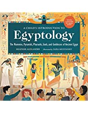 A Child's Introduction to Egyptology: The Mummies, Pyramids, Pharaohs, Gods, and Goddesses of Ancient Egypt