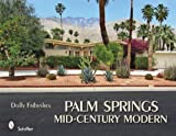 img - for Palm Springs Mid-century Modern (2010-06-28) book / textbook / text book
