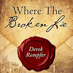 Where the Broken Lie (First Edition) Audiobook