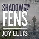 Shadow over the Fens: DI Nikki Galena Series, Book 2 | Joy Ellis