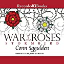 Wars of the Roses: Stormbird Audiobook by Conn Iggulden Narrated by John Curless