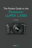 The Pocket Guide to the Panasonic LUMIX LX100