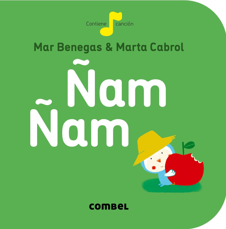 Ñam Ñam (La cereza) Libro de cartón – 28 feb 2015 Mar Benegas Ortiz Combel Editorial 8498259681 Board books.
