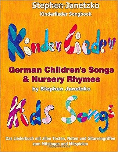 Kinderlieder Songbook - German Children's Songs & Nursery Rhymes - Kids Songs: Das Liederbuch mit allen Texten, Noten und Gitarrengriffen zum Mitsingen und Mitspielen (German Edition)
