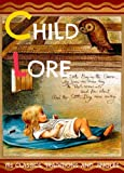 Child Lore Its Classics, Traditions and Jingles (Forty-Three Rhymes for Children's Bedtime and Dream)