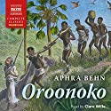 Oroonoko Audiobook by Aphra Behn Narrated by Clare Wille