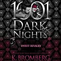 Sweet Rivalry: 1001 Dark Nights Audiobook by K. Bromberg Narrated by Sebastian York, Andi Arndt