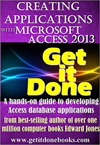 Ebook ilmaiseksi ladata Creating Applications with Microsoft Access 2013 (The Get It Done Series Book 17) PDF ePub MOBI