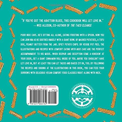 Comfort Eating With Nick Cave Vegan Recipes To Get Deep Inside Of You Vegan Cookbooks Automne Zingg Joshua Ploeg 9781621066132 Amazon Com Books