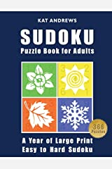 SUDOKU Puzzle Book For Adults: A Year of Large Print, Easy to Hard Sudoku Puzzles (Puzzle Books Plus) Paperback