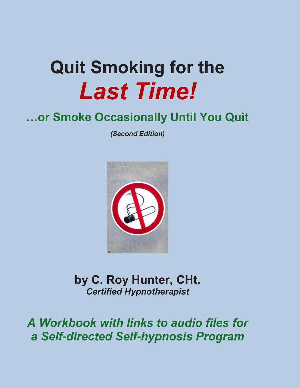 Quit Smoking for the Last Time!: ...or Smoke Occasionally Until You Quit