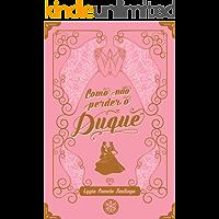Como não perder o Duque (Segredos Vitorianos Livro 1)