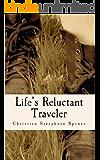 Life's Reluctant Traveler