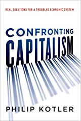 Confronting Capitalism: Real Solutions for a Troubled Economic System (English Edition) eBook Kindle