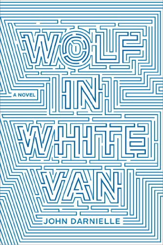 Wolf in White Van: A Novel by [Darnielle, John]