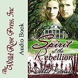 wild rose press - Spirit of the Rebellion
