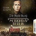 Die Rote Burg (Metropolis Berlin) Hörbuch von Oliver Schütte Gesprochen von: Peter Lontzek