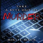 Take a Byte out of Murder | Millie Mack