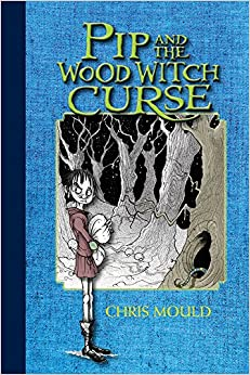 Pip and the wood witch curse a spindlewood tale the spindlewood pip and the wood witch curse a spindlewood tale the spindlewood tales fandeluxe Epub