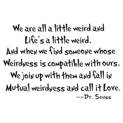 Amazon Com Nykkola Dr Seuss We Are All A Little Weird Wall Art