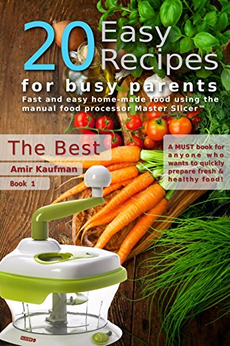 Cook book 20 easy recipes for busy parents the best fast and cook book 20 easy recipes for busy parents the best fast and easy forumfinder Gallery