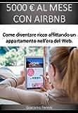 5000 EURO AL MESE CON AIRBNB: Come diventare ricco affittando case nell'era del Web