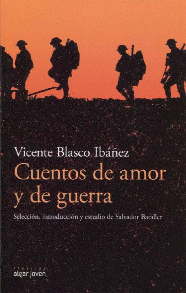 Cuentos de amor y de guerra (Algar Joven): Amazon.es: Vicente Blasco Ibáñez: Libros