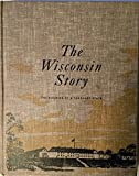 The Wisconsin Story: The Building of a Vanguard State.