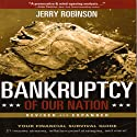 Bankruptcy of Our Nation: Revised and Expanded Audiobook by Jerry Robinson Narrated by Kevin Pierce