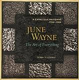 img - for June Wayne: A Catalog Raisonne, 1936-2006: A Catalog Raisonne, 1936-2006: The Art of Everything book / textbook / text book