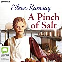 A Pinch of Salt: Flowers of Scotland, Book 3 Audiobook by Eileen Ramsay Narrated by To Be Announced