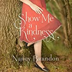 Show Me a Kindness | Nancy Brandon