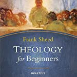 Theology for Beginners | Frank Sheed