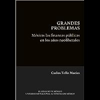 México: Las finanzas públicas en los años neoliberales.