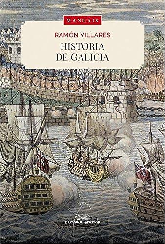 Historia de Galicia (Manuais): Amazon.es: Ramón Villares: Libros