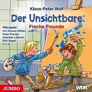 Freche Freunde (Der Unsichtbare 2) Hörspiel