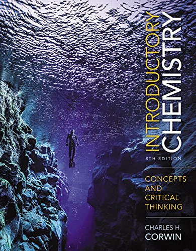 Introductory Chemistry: Concepts and Critical Thinking (8th Edition)