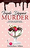 Triple Dipped Murder (Sundae Afternoon Cozy Mysteries) (Volume 1)
