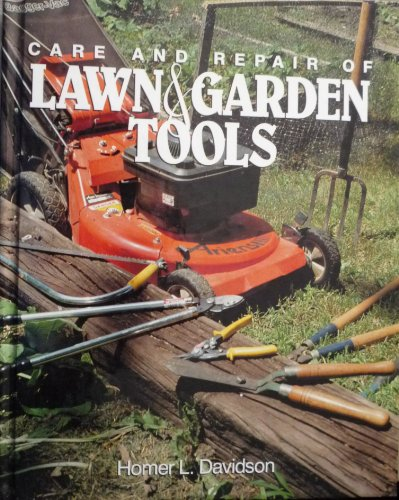 Care and Repair of Lawn and Garden Tools