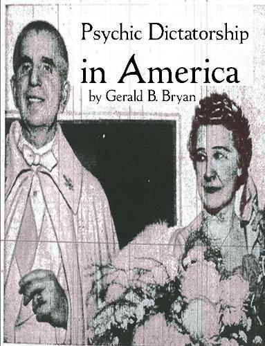 Read Online Psychic Dictatorship in America pdf epub